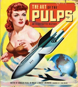 The art ot the PULPS par Douglas Ellis, Ed Hulse, Bob Weinberg et F. Paul Wilson